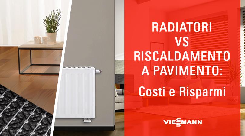 Radiatori vs riscaldamento a pavimento costi e risparmi