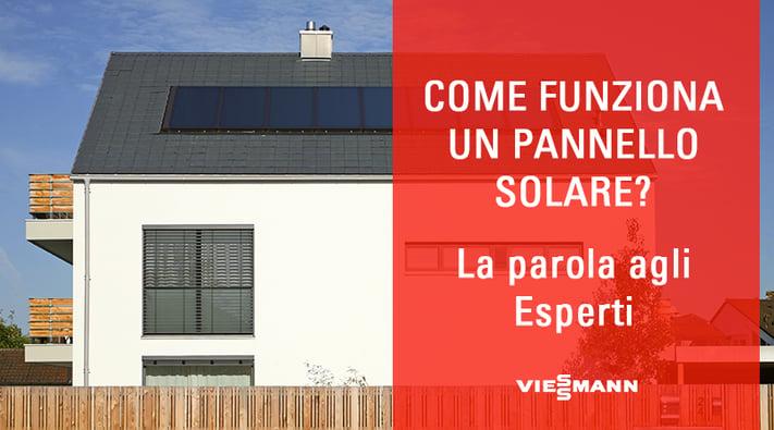 Pannello Solare Termico Come Funziona : Come funziona un pannello solare la parola agli esperti