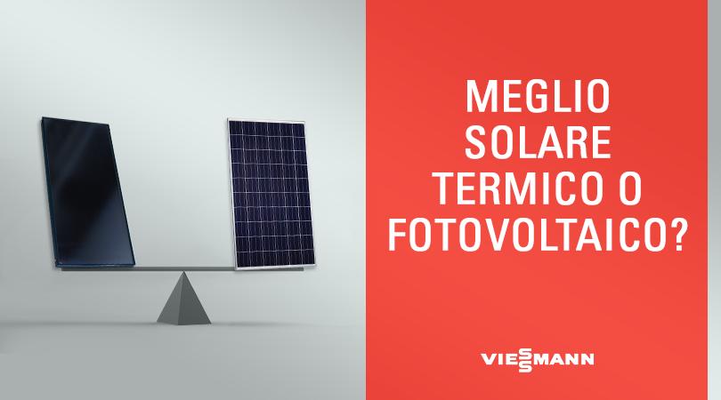 Meglio Solare Termico o Fotovoltaico?