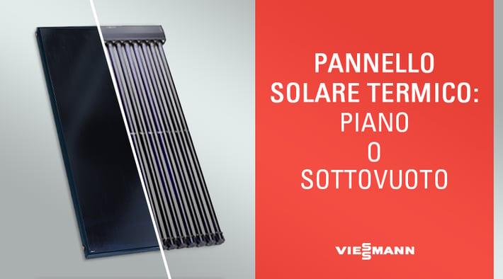Pannello Solare Termico: Piano o Sottovuoto