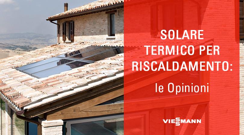 Solare Termico per Riscaldamento: le Opinioni.
