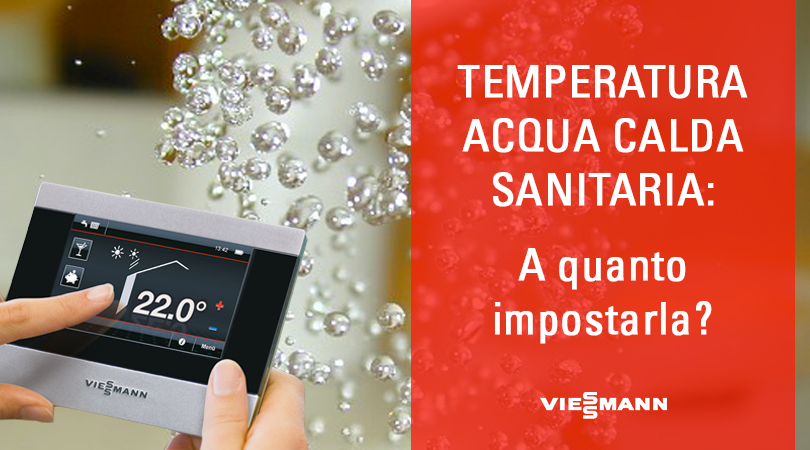 Temperatura acqua calda sanitaria: a quanto impostarla?