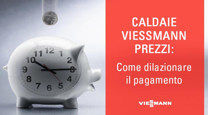 Caldaie Viessmann Prezzi Come Dilazionare Il Pagamento